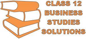Class 12 Business Studies Solutions NCERT