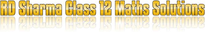 RD Sharma Class 12 Maths Solutions