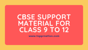 CBSE Support Material for class 9, 10, 11 and 12 PDF
