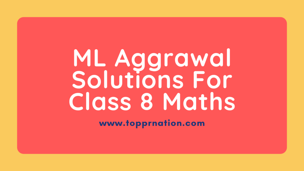 ML Aggrawal Solutions For Class 8 Maths