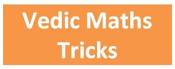 Vedic Maths Tricks and Calculations for solving maths problems faster